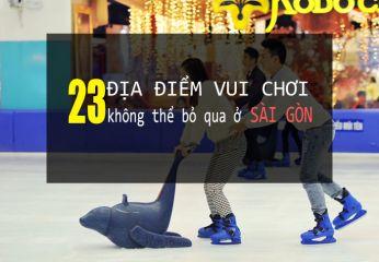 23 địa điểm vui chơi ở Sài Gòn buổi tối và cuối tuần 2021